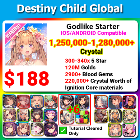 [Global] Destiny Child Godlike Starter 990000💎 240 Childs Ton of Resources
