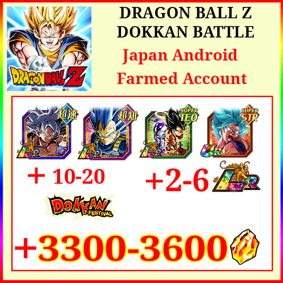 [Japan][Android] Dokkan Battle Farmed Starters with 3300-3600DS💎LR TI Goku SSGSS Vegeta Goku&Friezer SSGSS Goku 2-6LR 10-20 Limited
