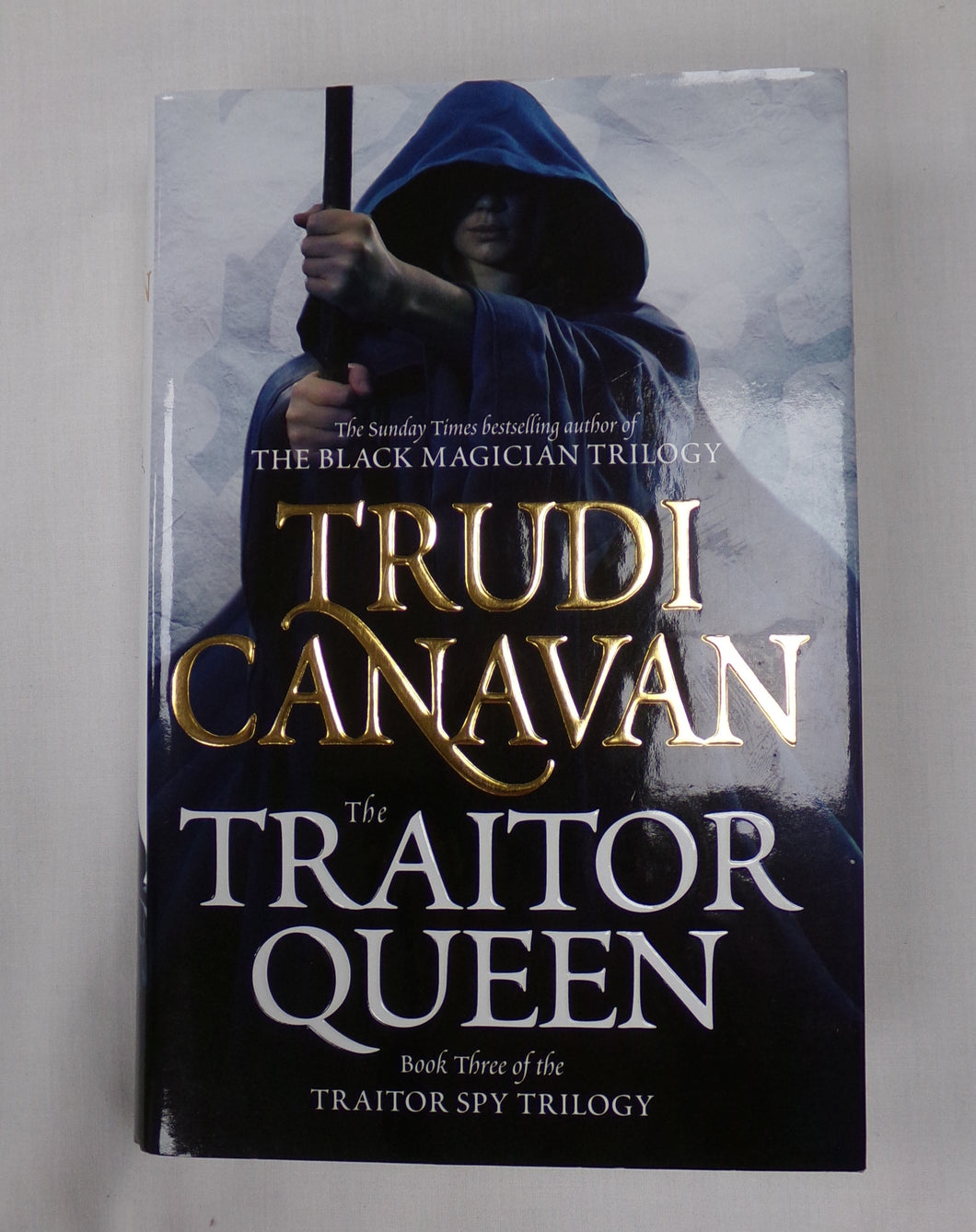 The Traitor Queen by Trudi Canavan. Hardback Book Published by Orbit.  ISBN - 9781841495958