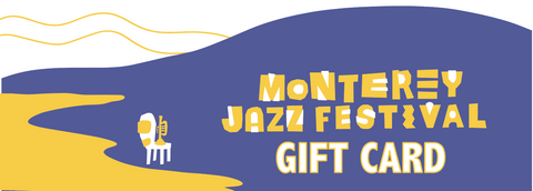 Monterey Jazz Festival Store Digital Gift Card