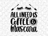 All I Need Is Coffee & Mascara Coffee  Shop Bar Wall Graphic Decal Decor Coffee Shop Bar Wall Graphic Vinyl Sticker In Home Coffee Station