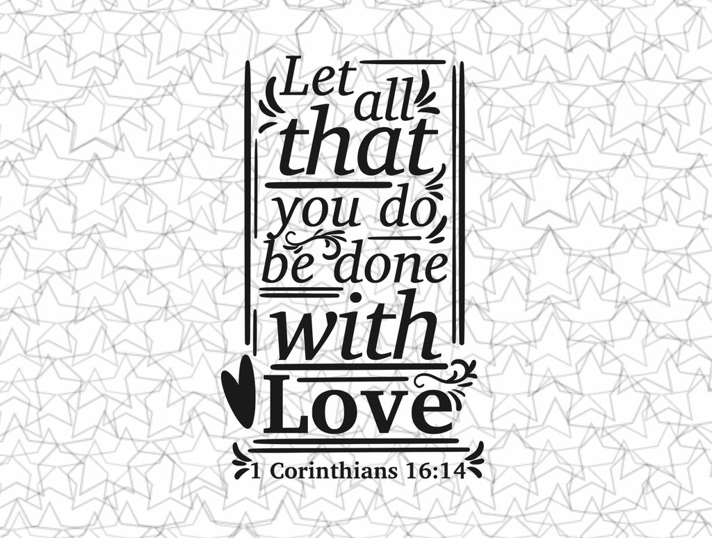 1 Corinthians 16:14 Let all that you do be done with love  Bible Scripture Verse Wall Decal Vinyl Sticker Tattoo For Windows Glass