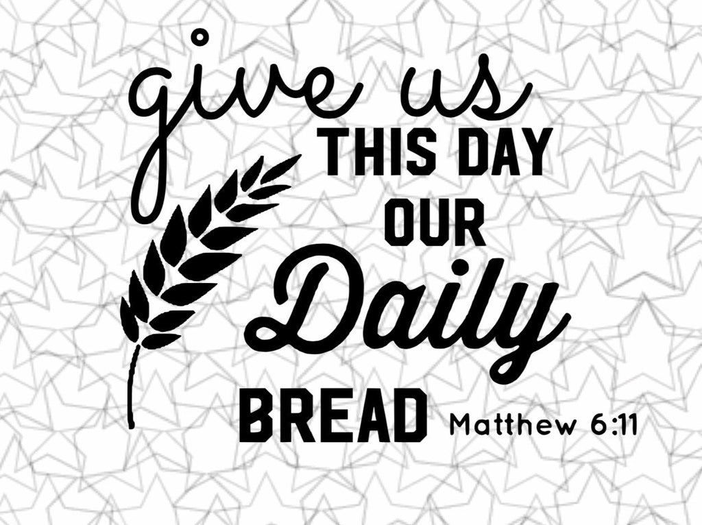 "Kitchen, Dining room, Wall art vinyl sticker ""Give us this day our daily bread"" found in Matthew 6:11 is part of The Lord's Prayer."