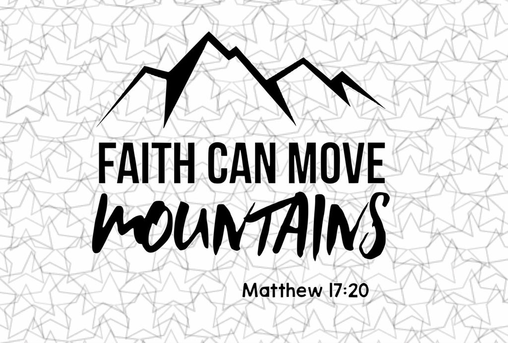 Faith Can Move Mountains Matthew 17:20 Wall Decal Vinyl Sticker Tattoo For Windows Glass with Size and Color Options