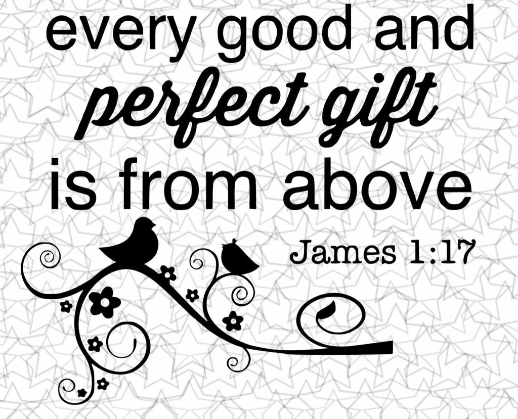 Every Good and Perfect Gift Is From Above James 1 17 Wall Decal Vinyl Sticker Tattoo For Windows Glass with Size and Color Options