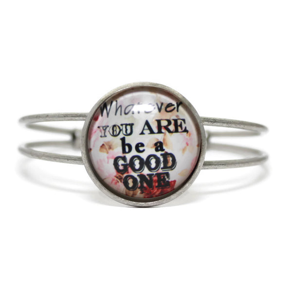 Whatever You Are Be A Good One - Bracelet