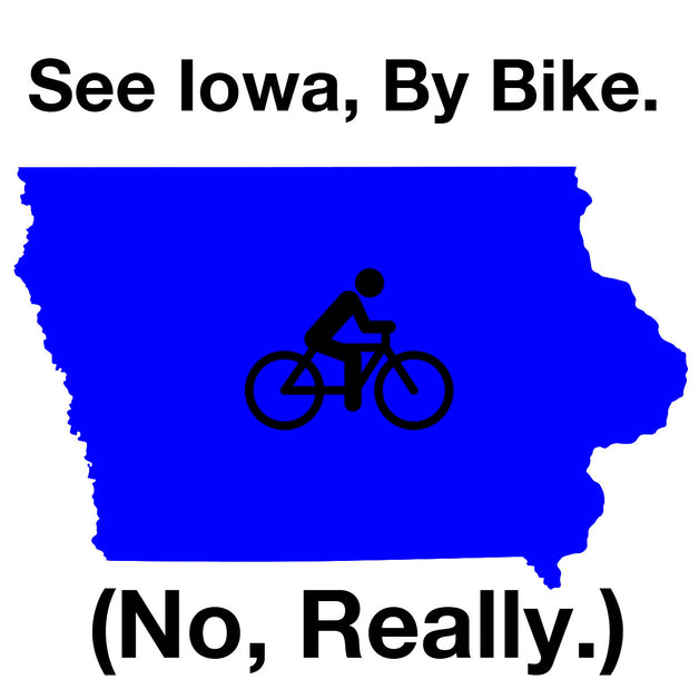 See Iowa, by Bike. No, really!