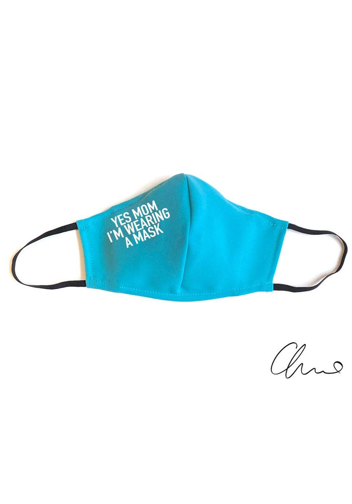 "Teal ""Yes Mom, I'm Wearing a Mask"" Fitted Mask"