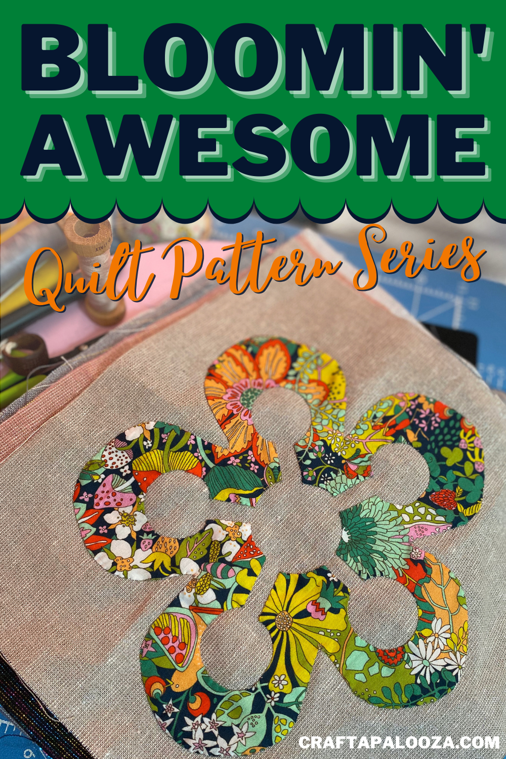 craftapalooza designs - bloomin awesome quilt pattern