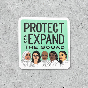 Protect and Expand the Squad sticker