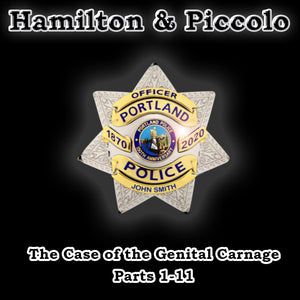 "Hamilton and Piccolo (Episodes 1-11) ""True"" Crime Audio Drama"