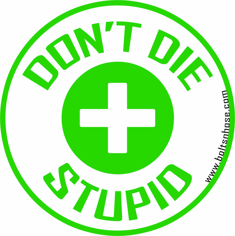 Bolts & Hose™ NSFW Don't Die Stupid Hardhat Sticker (Multiple Sizes Available)
