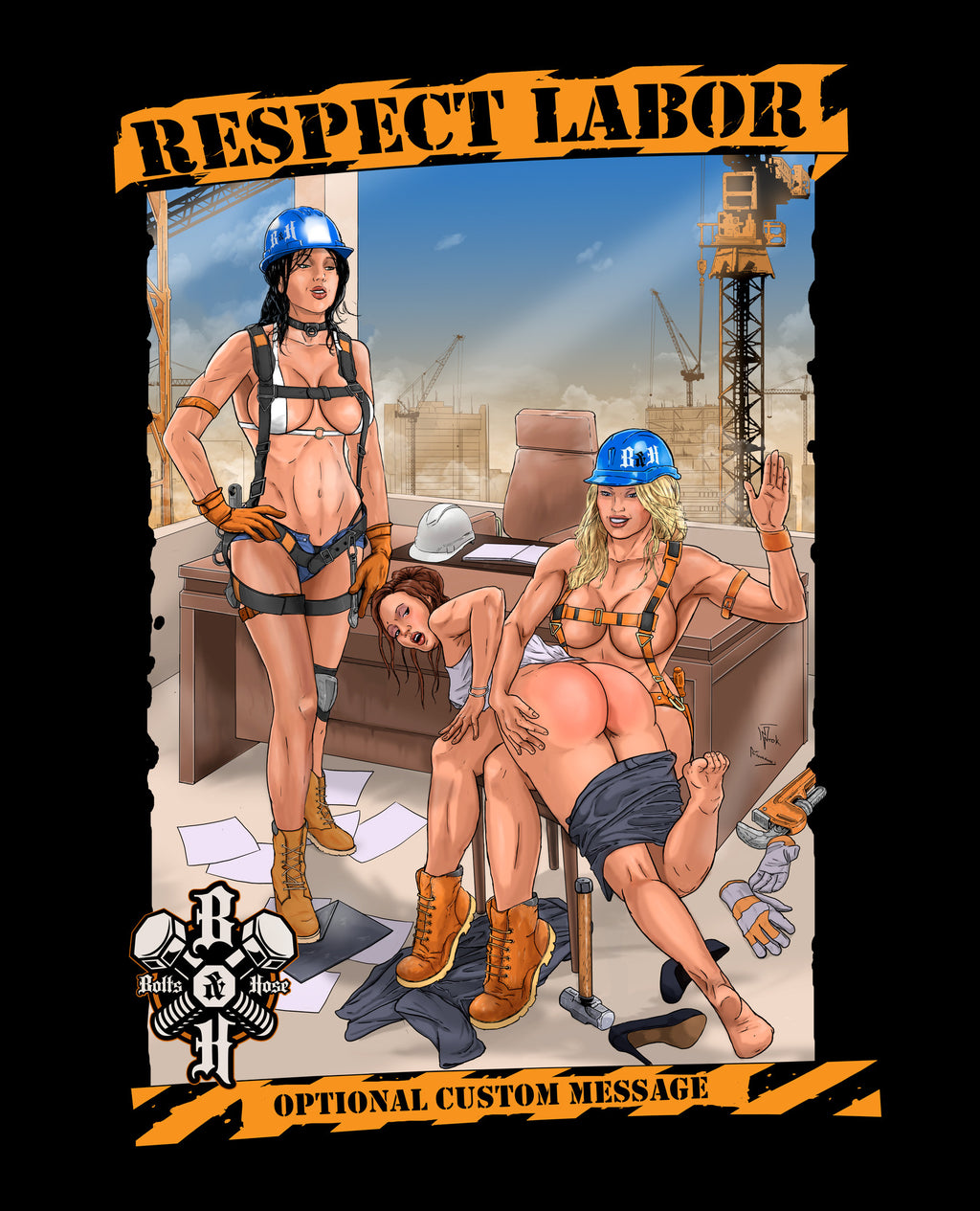 Customized Bolts & Hose™ Respect Labor