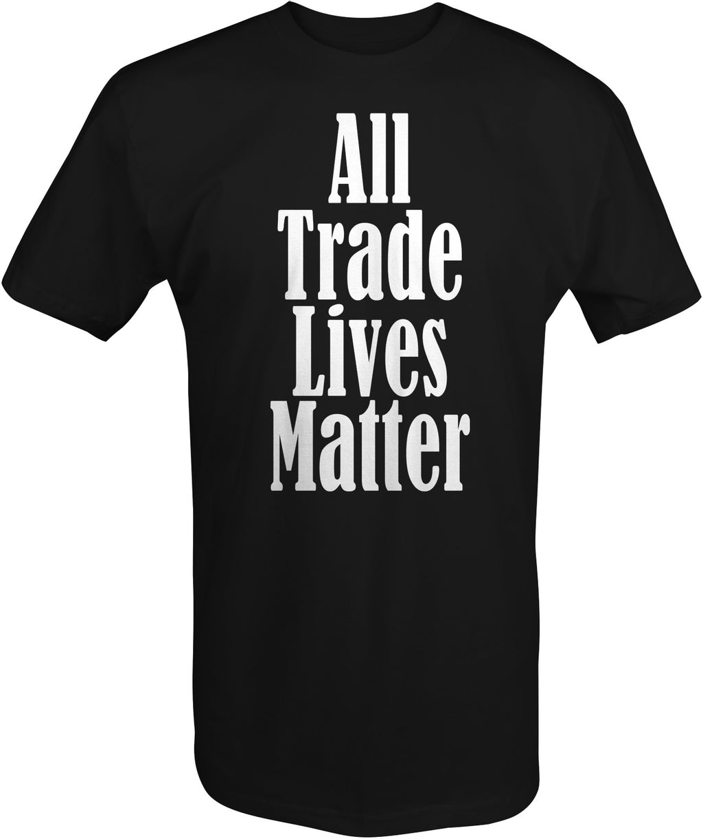 Bolts & Hose™ All Trade Lives Matter - Bolts & Hose