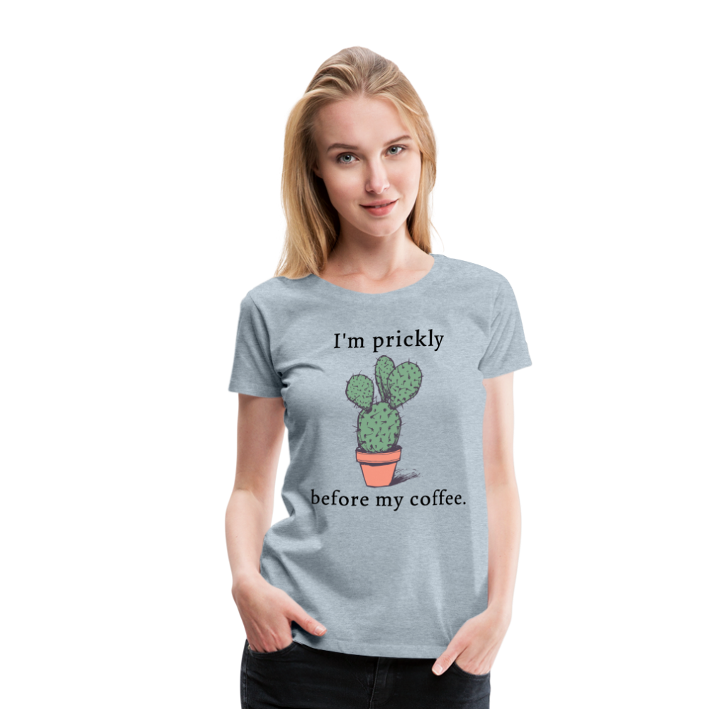 I'm Prickly Before my Coffee Tee - heather ice blue