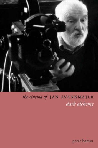 Peter Hames: The Cinema of Jan Svankmajer | Book