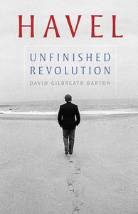David Barton: Vaclav Havel - Unfinished Revolution | Biography | Book