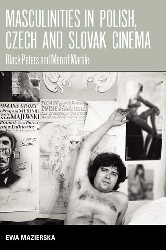 Ewa Mazierska: Masculinities in Polish, Czech and Slovak Cinema : Black Peters and Men of Marble Book - Czech Poster Gallery