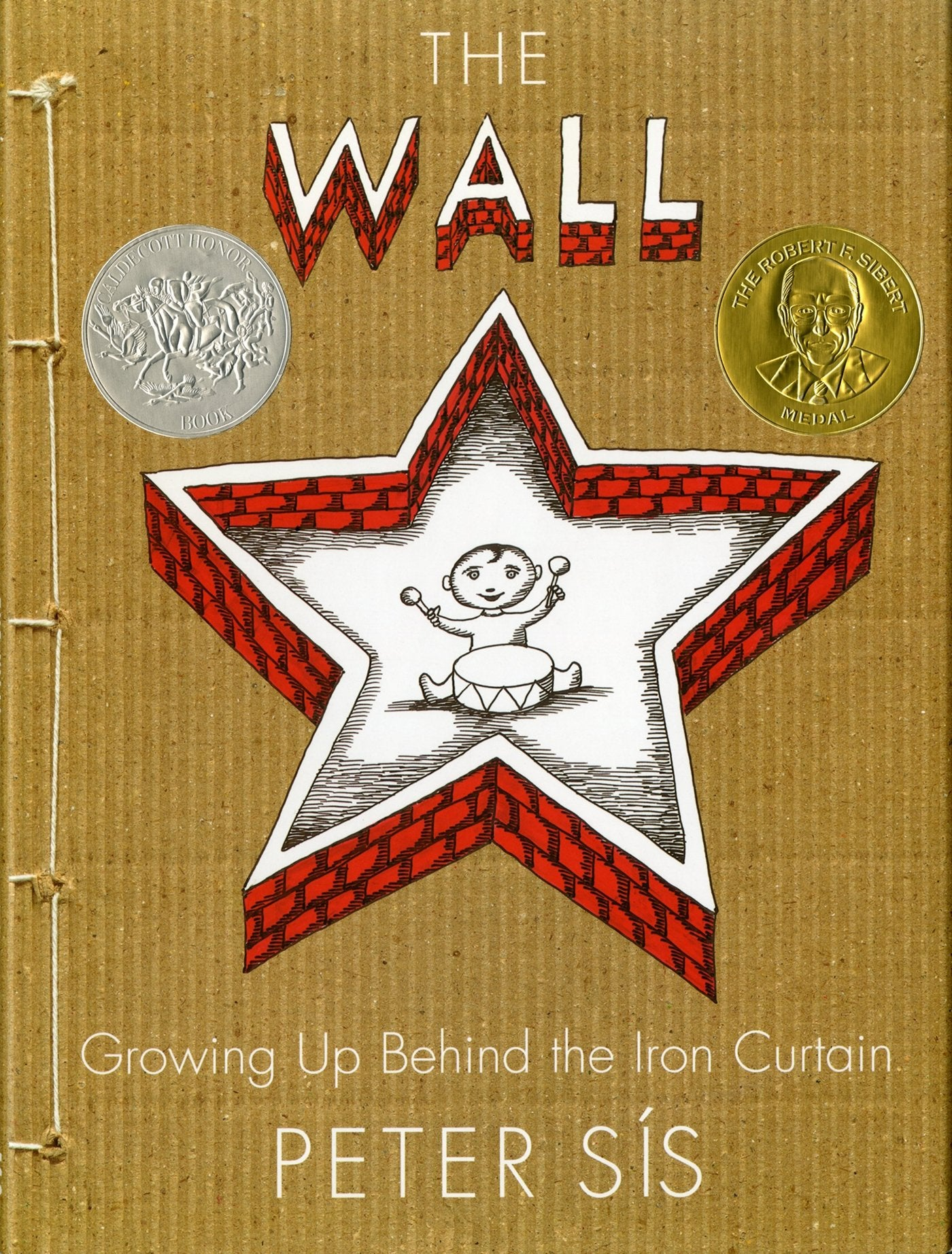 Petr Sis: The Wall - Growing Up Behind the Iron Curtain | Book for children | English