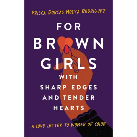 for brown girls with sharp edges and tender hearts prisca dorcas mojica rodriguez