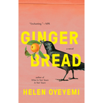 gingerbread a novel helen oyeyemi