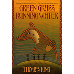 Green Grass, Running Water: A Novel