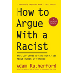 how to argue with a racist adam rutherford
