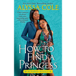 how to find a princess alyssa cole
