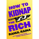 how to kidnap the rich rahul raina