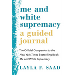 me and white supremacy a guided journal layla f saad