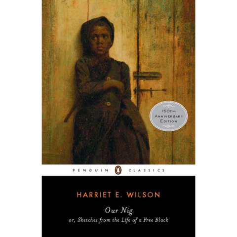 our nig 150th anniversary edition  harriet e wilson