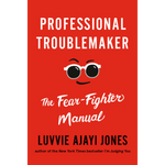 professional troublemaker luvvie ajayi jones