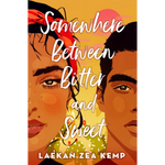 somewhere between bitter and sweet laekan zea kemp