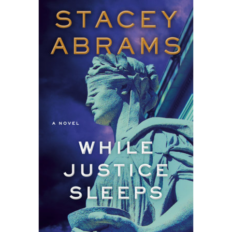 while justice sleeps stacey abrams