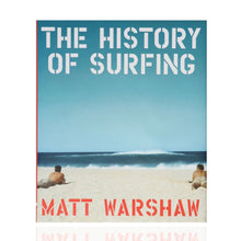Load image into Gallery viewer, A History of Surfing - Matt Warshaw