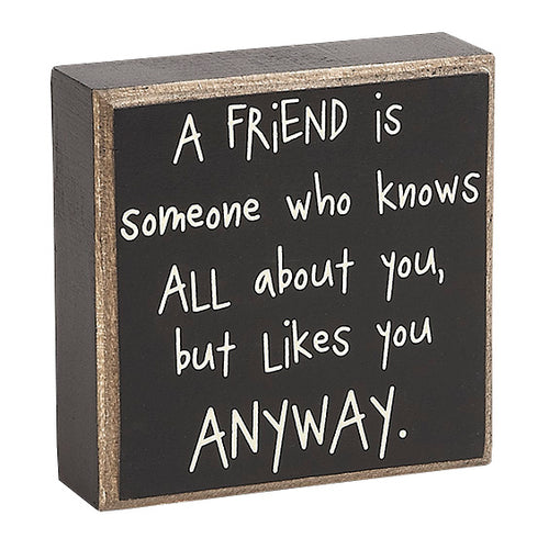 A Friend is Someone Box Sign