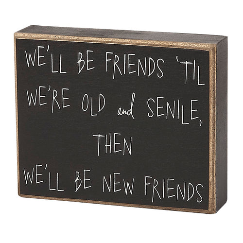 Old and Senile Friends Box Sign