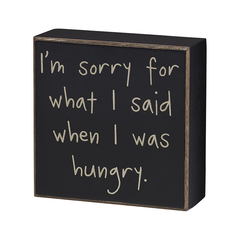 When I Was Hungry Box Sign