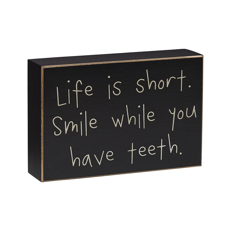 Life Is Short Box Sign - DUE LATE FEB