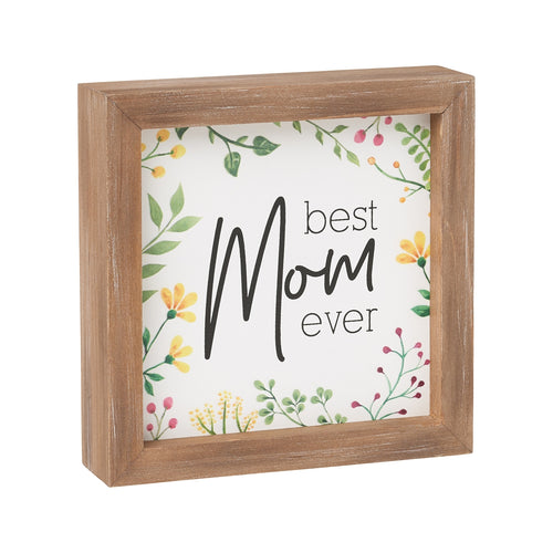 Mom Ever Framed Sign