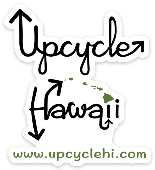 Die Cut Sticker Upcycle Hawaii Vinyl Sticker Upcycled Repurposed Made in Hawaii