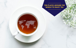 The Top 10 Places Around the World to Enjoy Tea