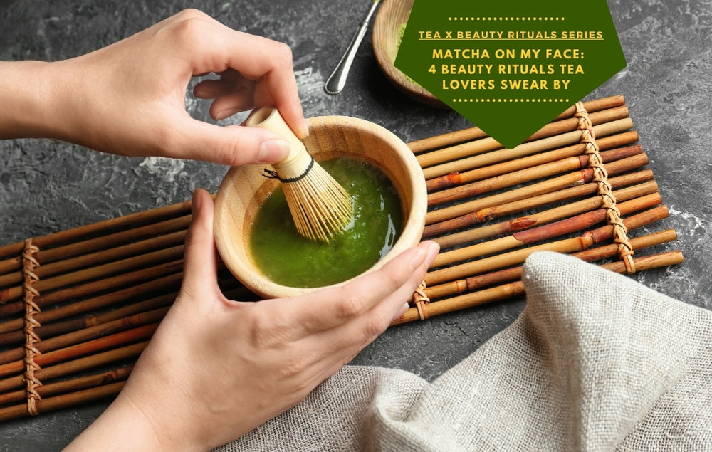 Matcha on my face: 4 beauty rituals tea lovers swear by