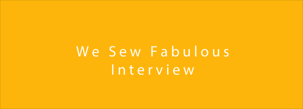 we sew fabulous interview