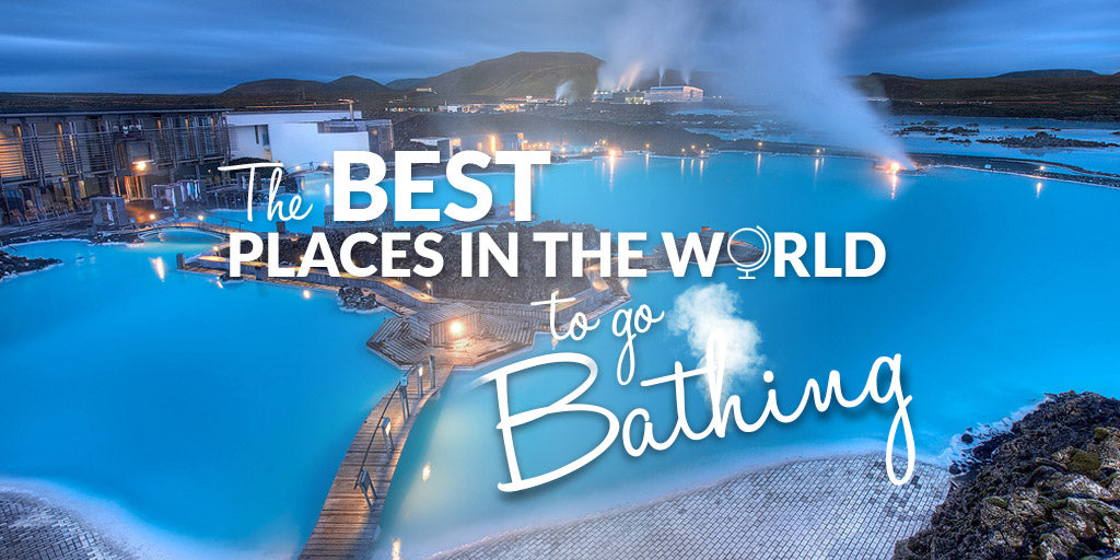 Best Places in the World to Go Bathin