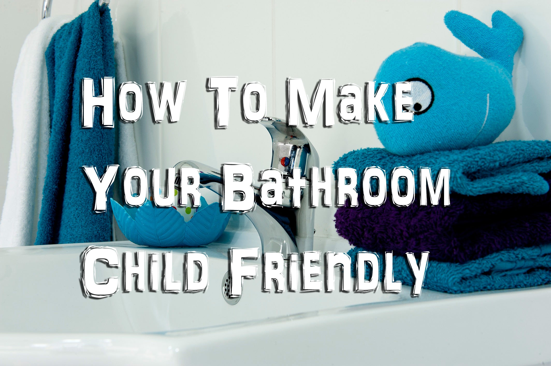 Child Friendly Bathrooms