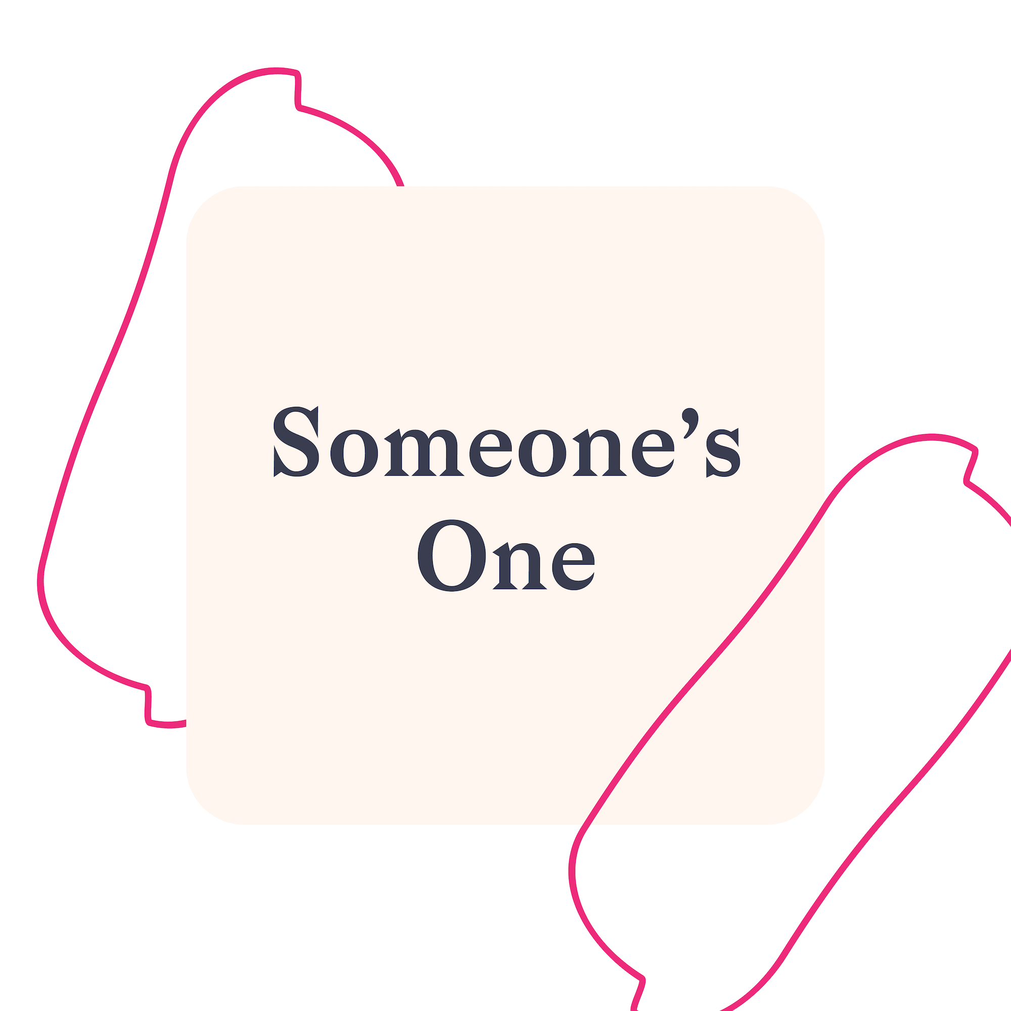 Someone's One! - Mondays at 7:30 pm with Marcella Kelson
