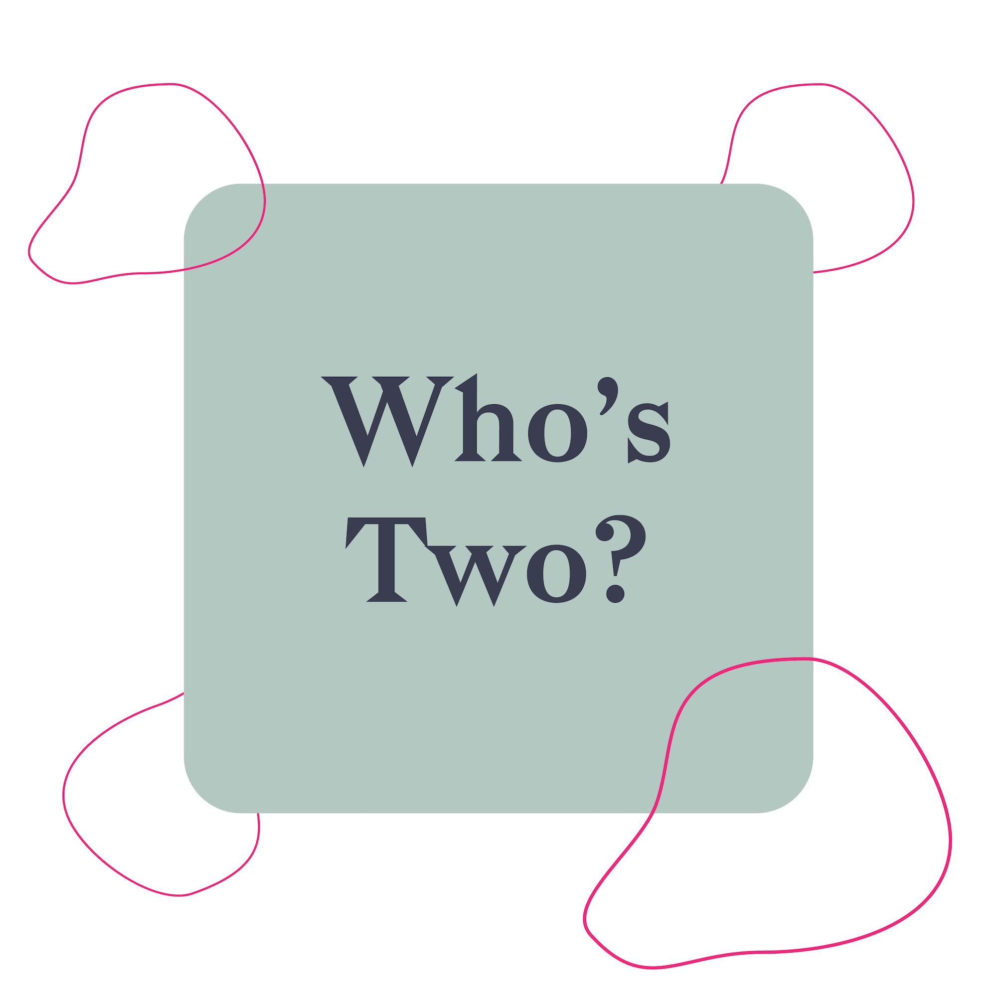 Who's Two? - Tuesdays at 12:45pm EST with Jennie Monness