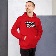 Load image into Gallery viewer, Stronger Together Hoodie