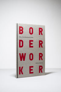 DIARY OF AN ITALIAN BORDERWORKER / FABRIZIO ALBERTINI